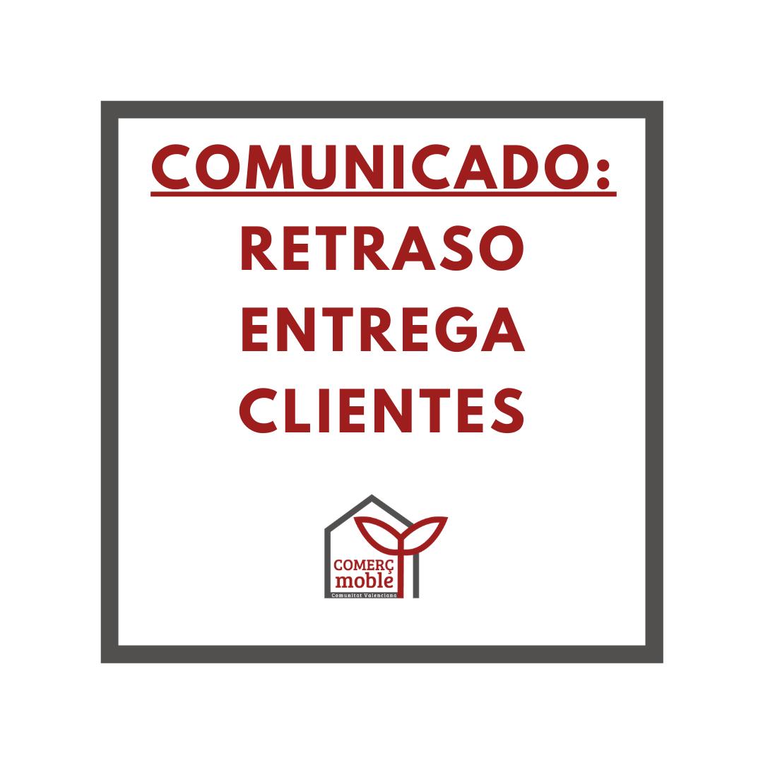 Comunicado importante : RETRASOS ENTREGAS A CLIENTES